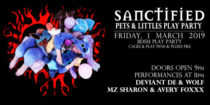 Sanctified Cages and Play Pens Pet play and Littles party Friday the 1st of March for all gender and sexual orientation
